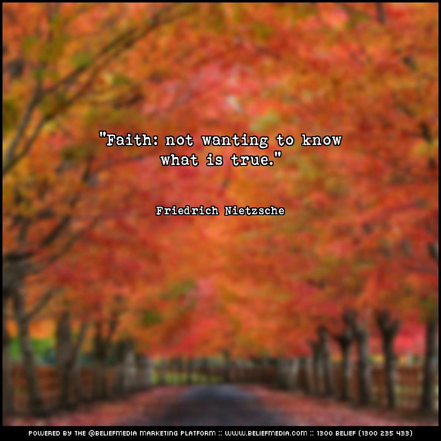 Quote from Friedrich Nietzsche about Faith