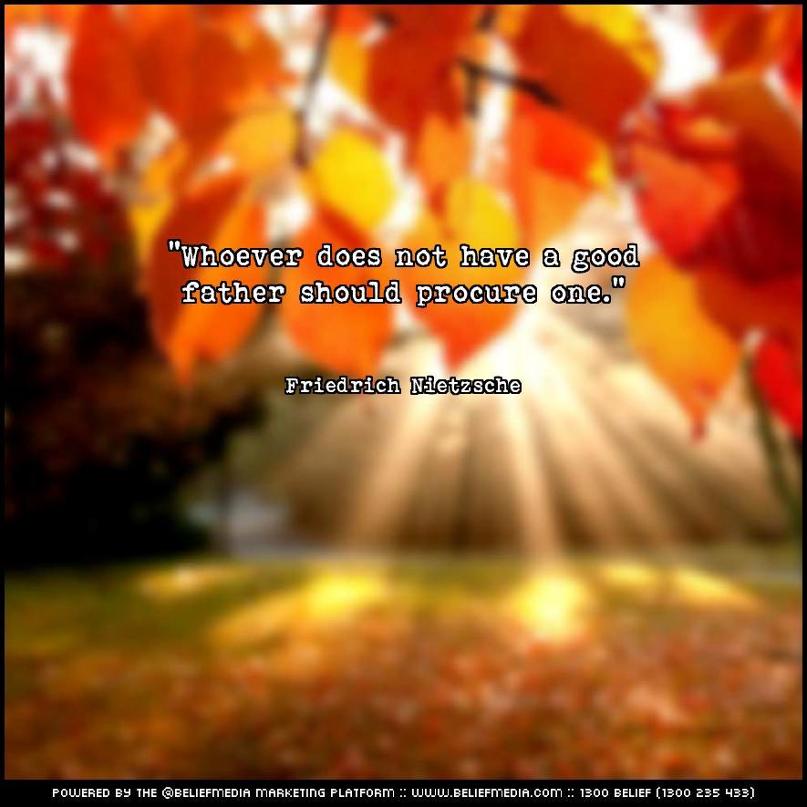 Quote from Friedrich Nietzsche about Dad