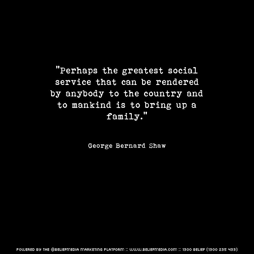 Quote from George Bernard Shaw about Family
