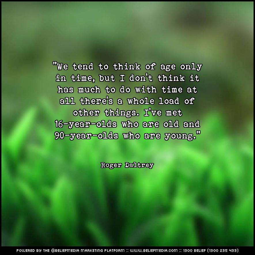 Quote from Roger Daltrey about Age